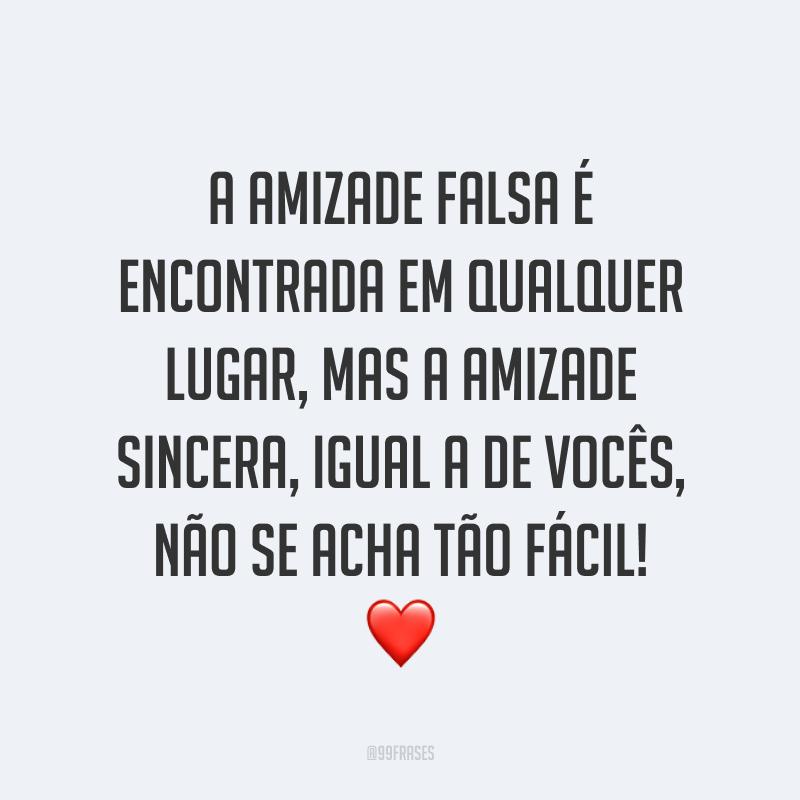 A amizade falsa é encontrada em qualquer lugar, mas a amizade sincera, igual a de vocês, não se acha tão fácil! ❤️