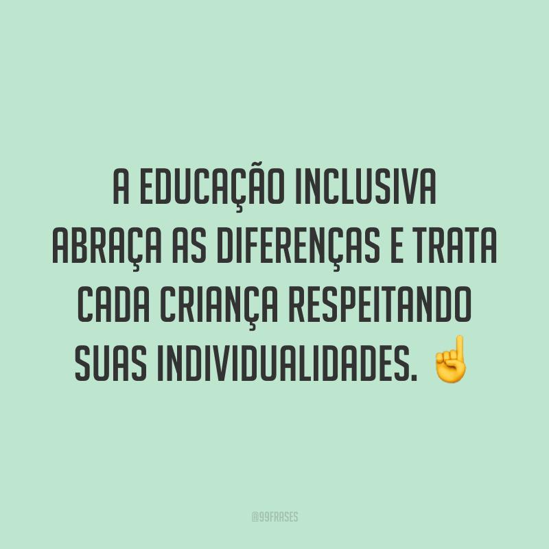 A educação inclusiva abraça as diferenças e trata cada criança respeitando suas individualidades. ☝️