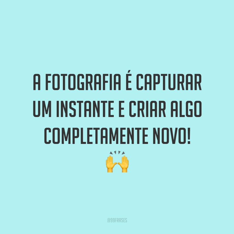 A fotografia é capturar um instante e criar algo completamente novo! 🙌