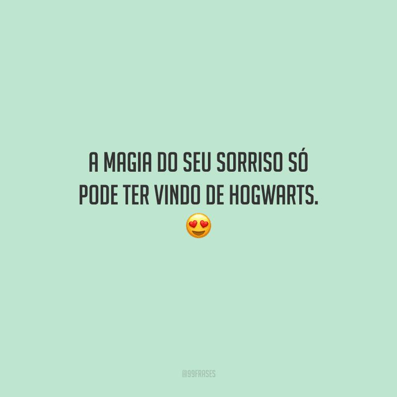 A magia do seu sorriso só pode ter vindo de Hogwarts.