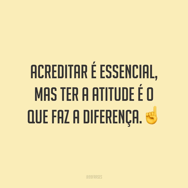 Acreditar é essencial, mas ter a atitude é o que faz a diferença. ☝️