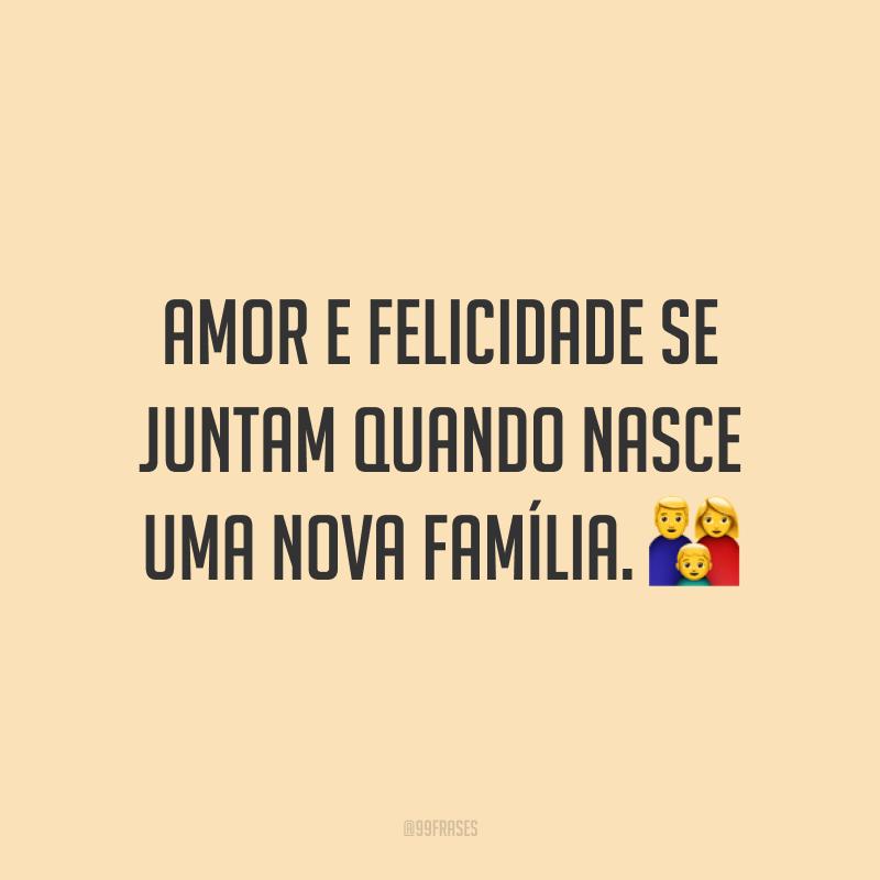Amor e felicidade se juntam quando nasce uma nova família. 👪