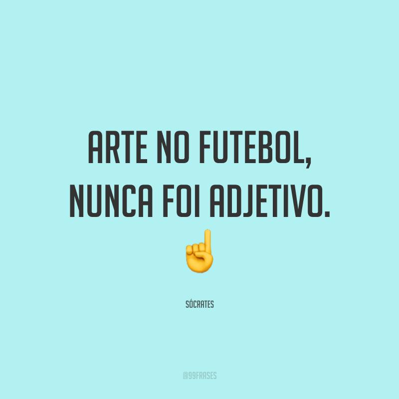 Arte no futebol, nunca foi adjetivo. ☝