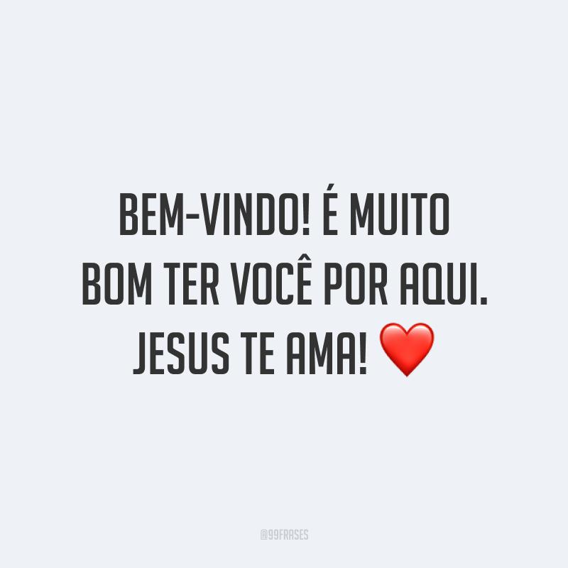 Bem-vindo! É muito bom ter você por aqui. Jesus te ama! ❤️
