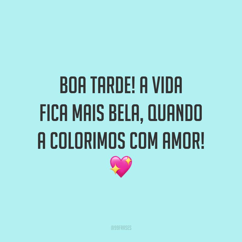 Boa tarde! A vida fica mais bela, quando a colorimos com amor! 💖