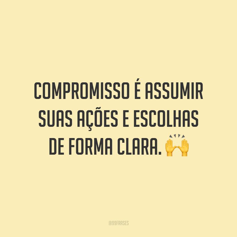 Compromisso é assumir suas ações e escolhas de forma clara. 🙌