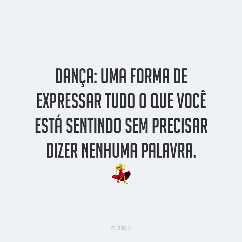 Dança: uma forma de expressar tudo o que você está sentindo sem precisar dizer nenhuma palavra. 💃