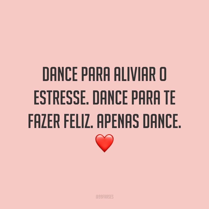 Dance para aliviar o estresse. Dance para te fazer feliz. Apenas dance. ❤️
