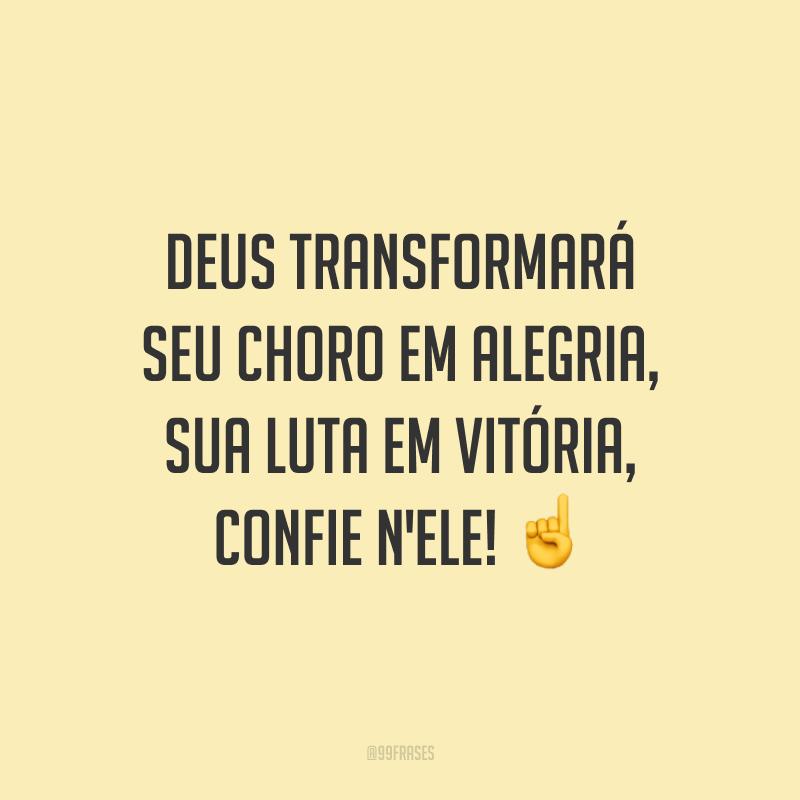 Deus transformará seu choro em alegria, sua luta em vitória, confie n'Ele! ☝️
