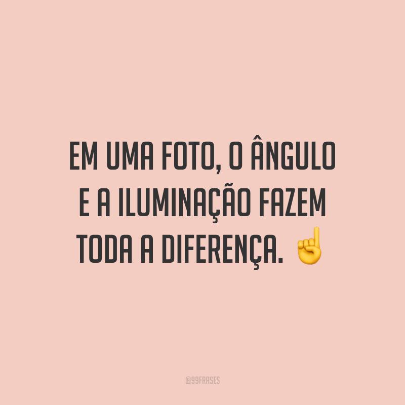 Em uma foto, o ângulo e a iluminação fazem toda a diferença. ☝️