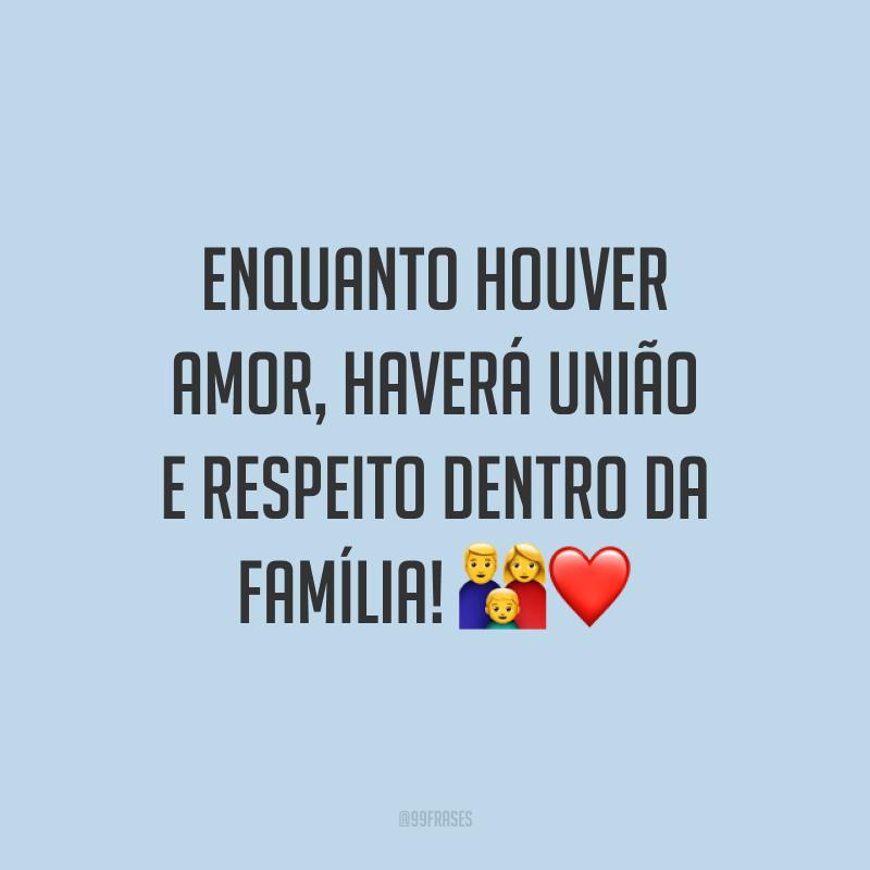 Enquanto houver amor, haverá união e respeito dentro da família! 👪❤️