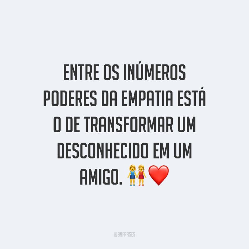 Entre os inúmeros poderes da empatia está o de transformar um desconhecido em um amigo. ?❤