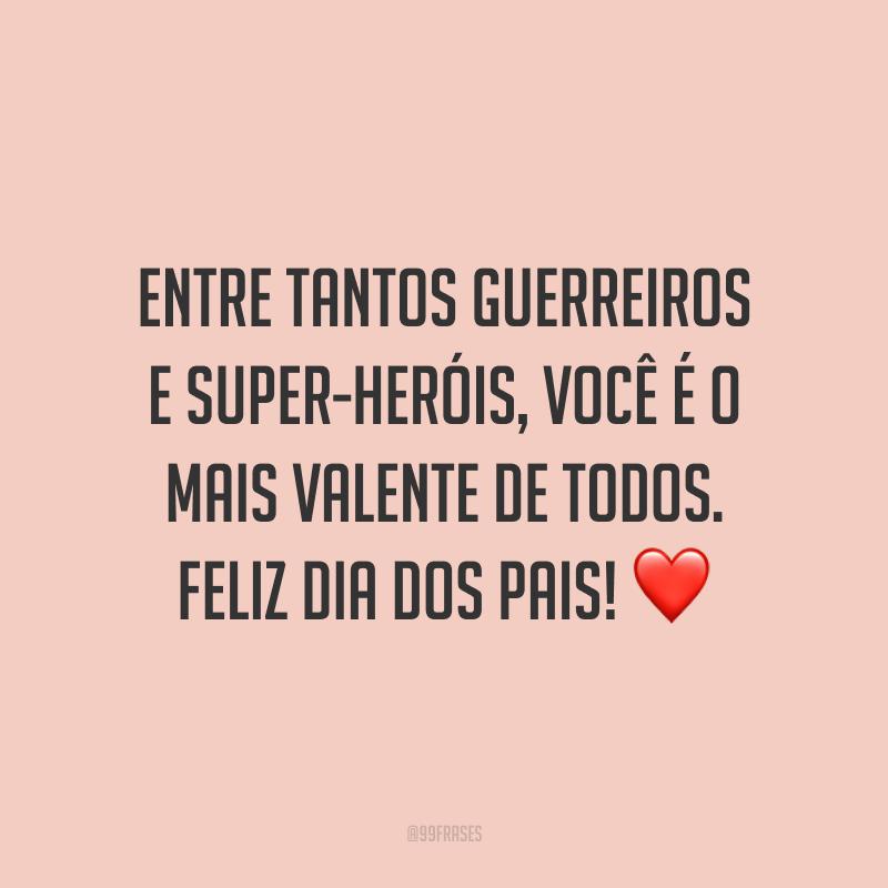 Entre tantos guerreiros e super-heróis, você é o mais valente de todos. Feliz Dia dos Pais! ❤️