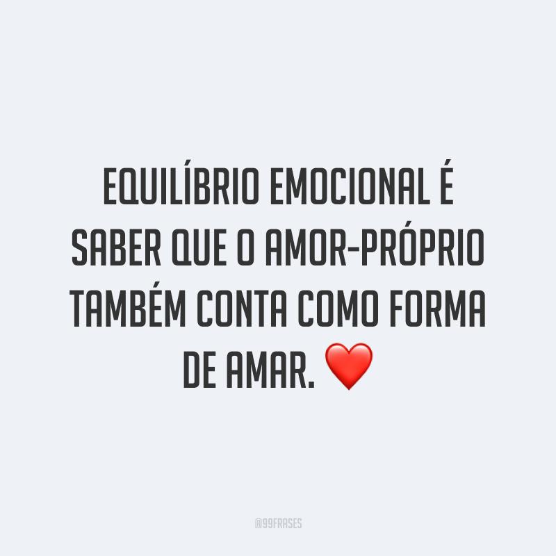 Equilíbrio emocional é saber que o amor-próprio também conta como forma de amar. ❤️