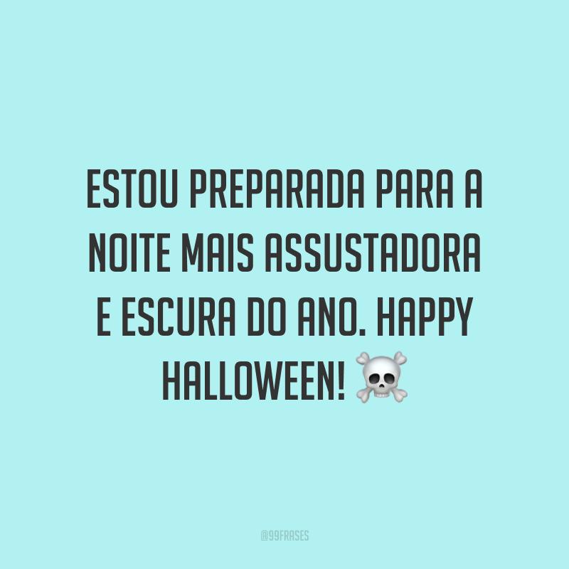 Estou preparada para a noite mais assustadora e escura do ano. Happy Halloween! ☠️