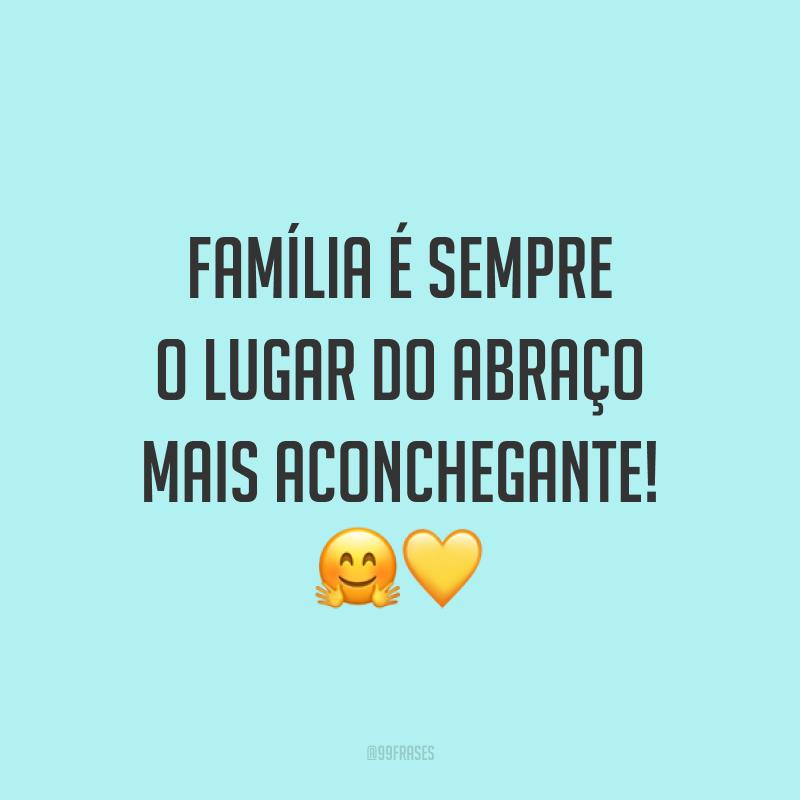 Família é sempre o lugar do abraço mais aconchegante! 🤗💛
