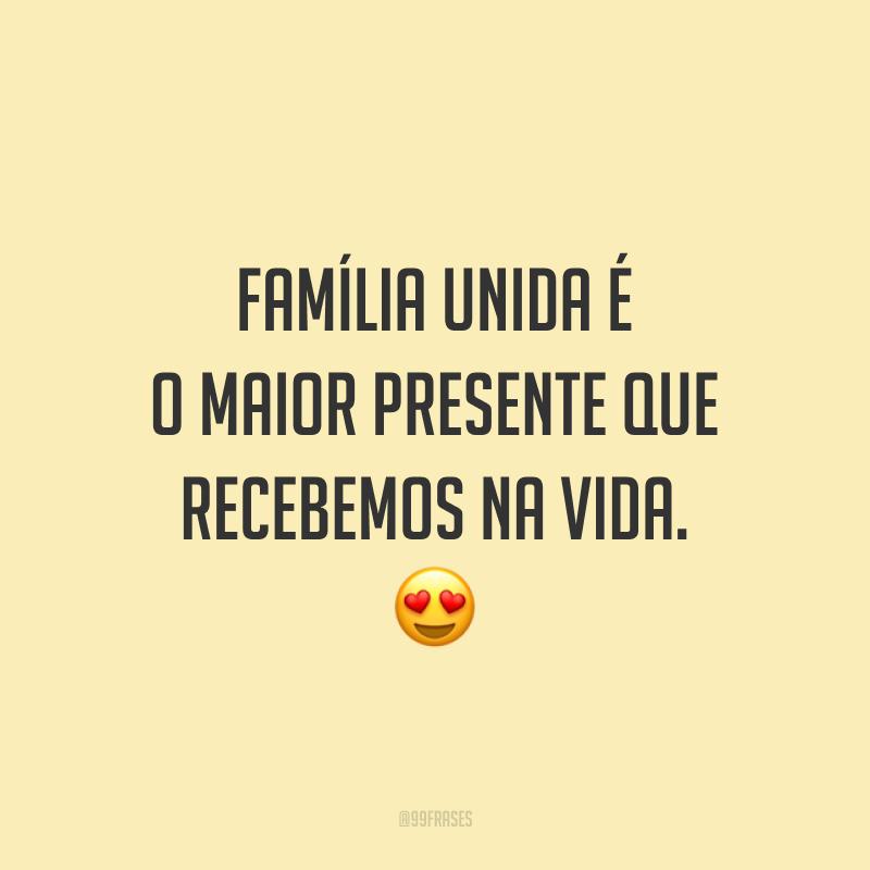 Família unida é o maior presente que recebemos na vida. 😍