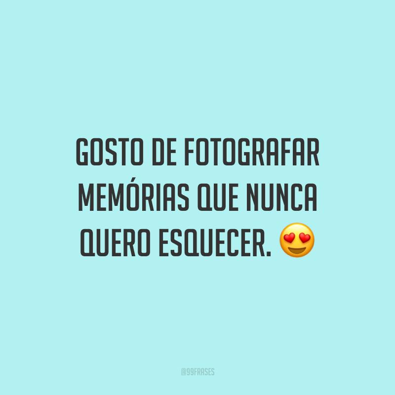 Gosto de fotografar memórias que nunca quero esquecer. 😍