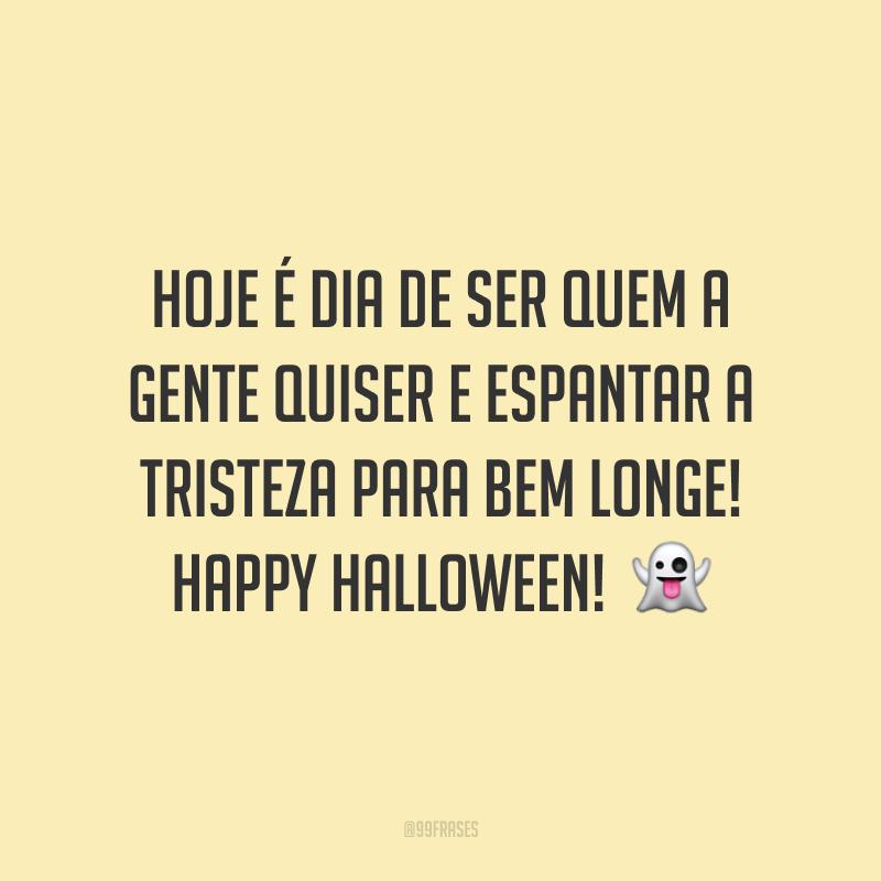 Hoje é dia de ser quem a gente quiser e espantar a tristeza para bem longe! Happy Halloween!  👻