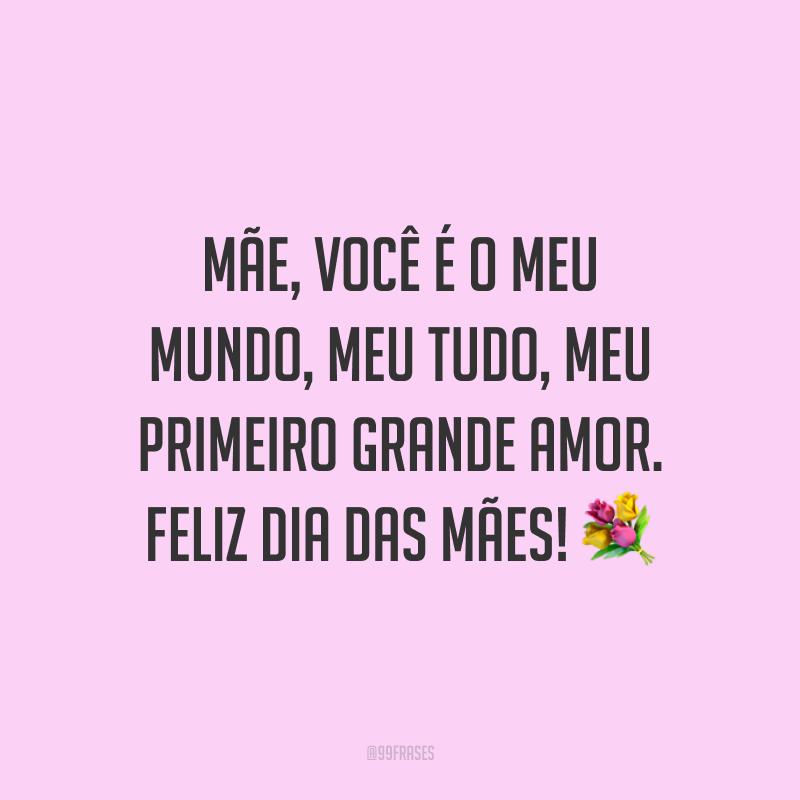 Mãe, você é o meu mundo, meu tudo, meu primeiro grande amor. Feliz Dia das Mães! ?