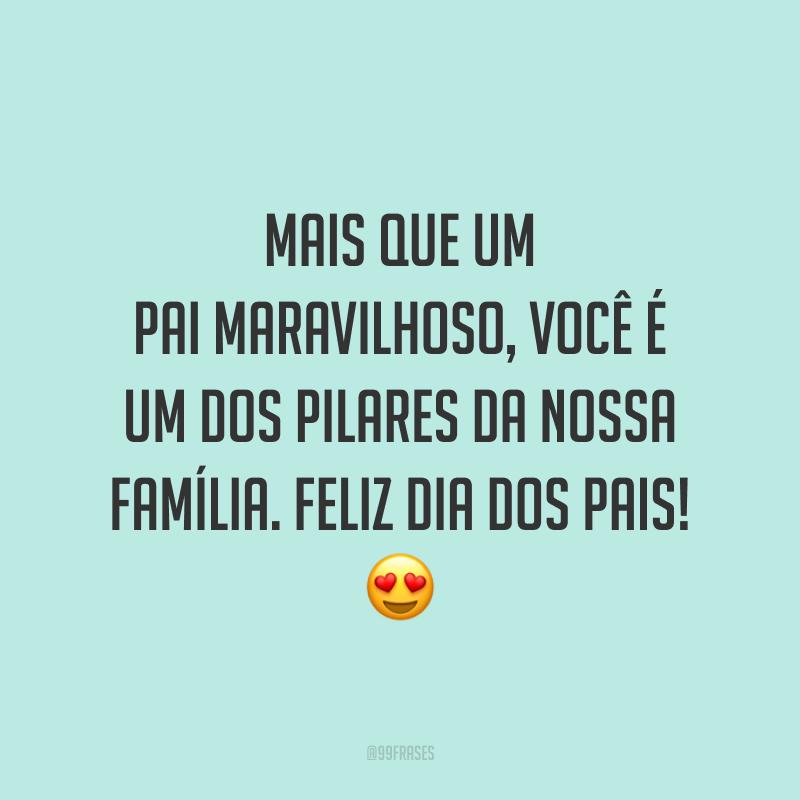 Mais que um pai maravilhoso, você é um dos pilares da nossa família. Feliz Dia dos Pais! 😍