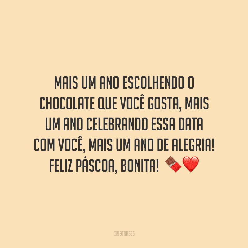 Mais um ano escolhendo o chocolate que você gosta, mais um ano celebrando essa data com você, mais um ano de alegria! Feliz Páscoa, bonita!