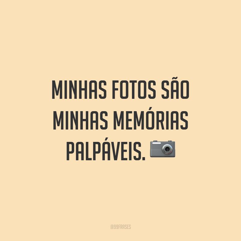 Minhas fotos são minhas memórias palpáveis. 📷