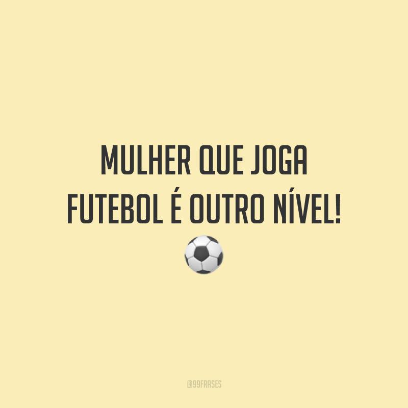 Mulher que joga futebol é outro nível! ⚽️