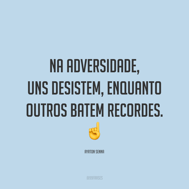 Na adversidade, uns desistem, enquanto outros batem recordes. ☝️