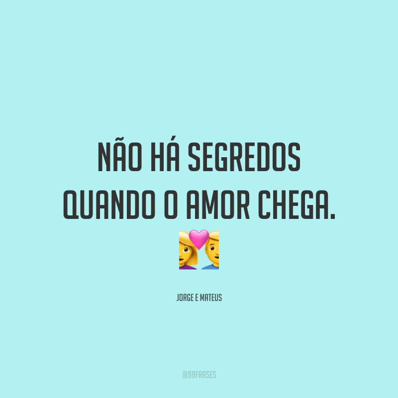 Não há segredos quando o amor chega. 💑