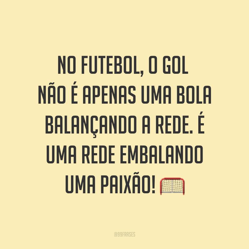 No futebol, o gol não é apenas uma bola balançando a rede. É uma rede embalando uma paixão! ?