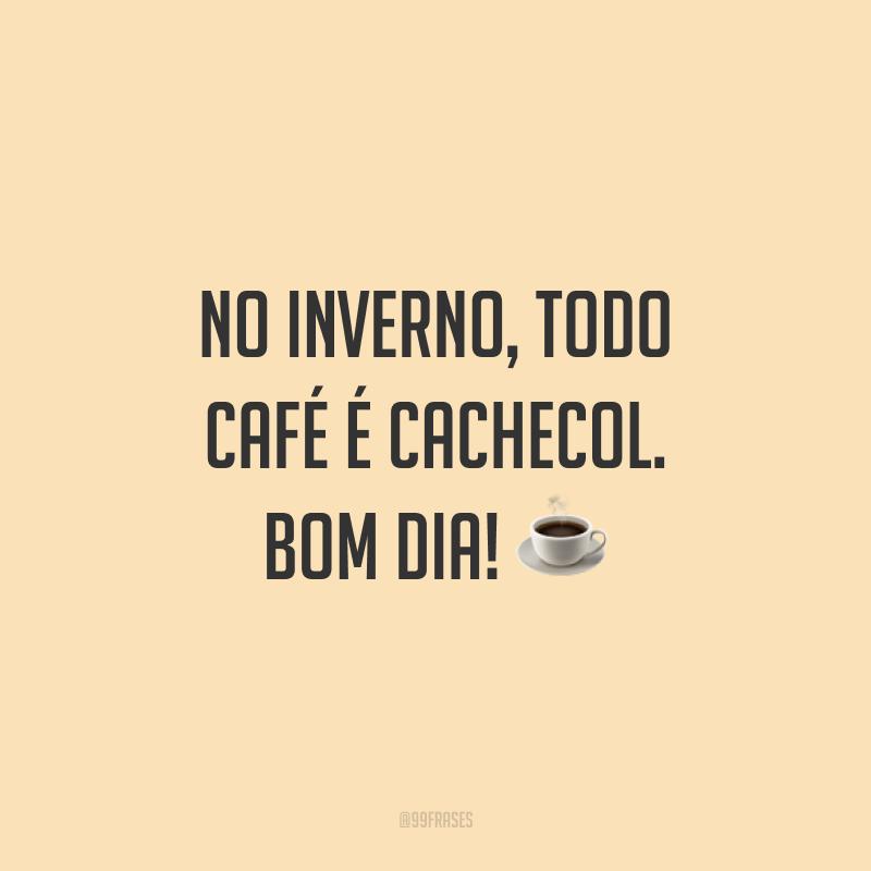 No inverno, todo café é cachecol. Bom dia! ☕