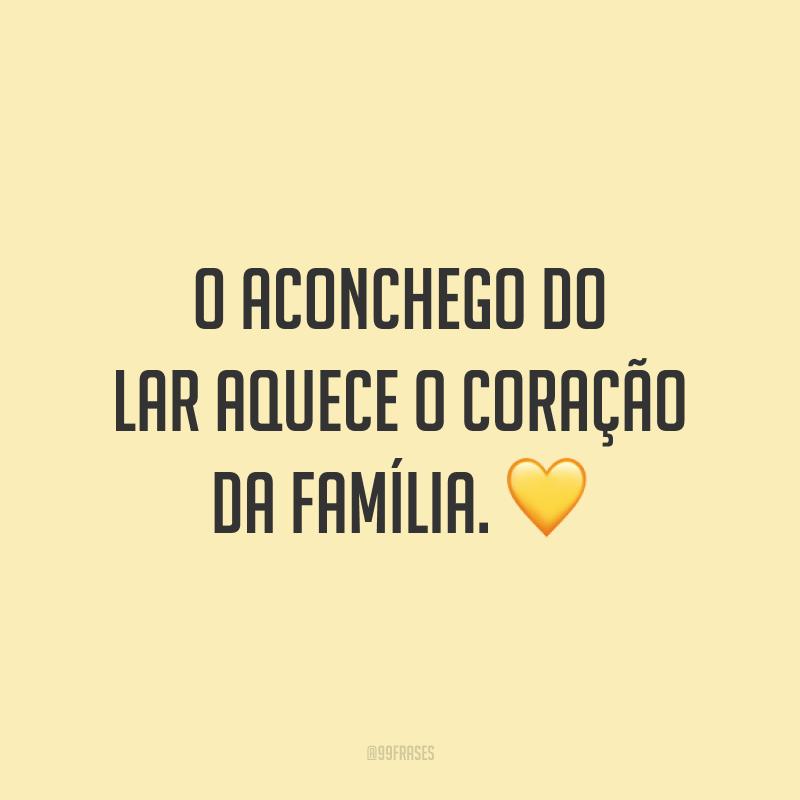 O aconchego do lar aquece o coração da família. 💛