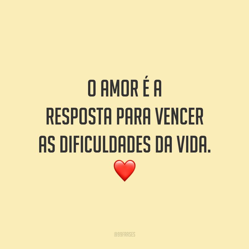 O amor é a resposta para vencer as dificuldades da vida. ❤️