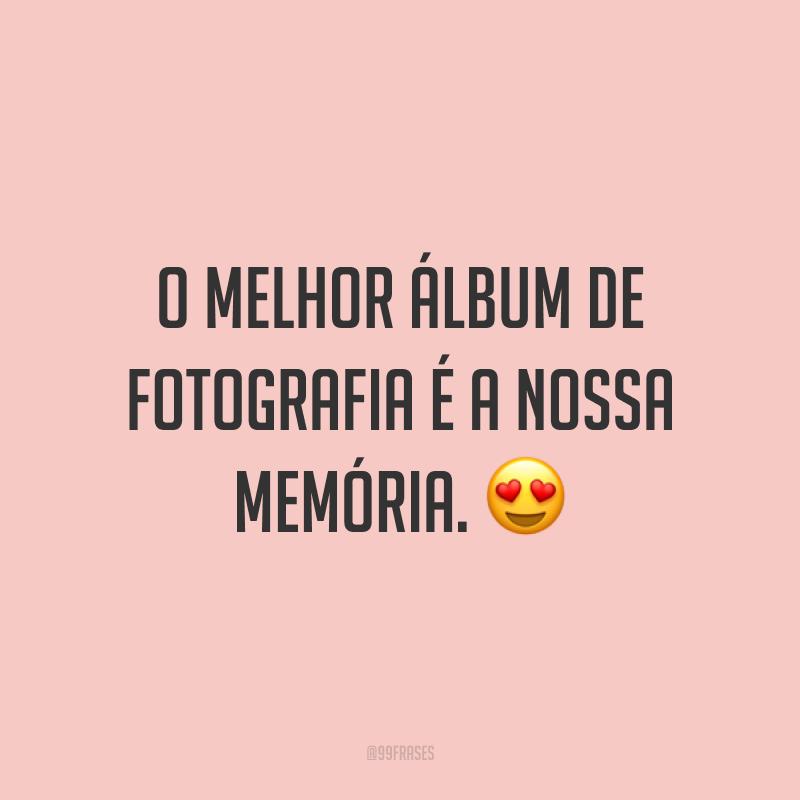 O melhor álbum de fotografia é a nossa memória. 😍