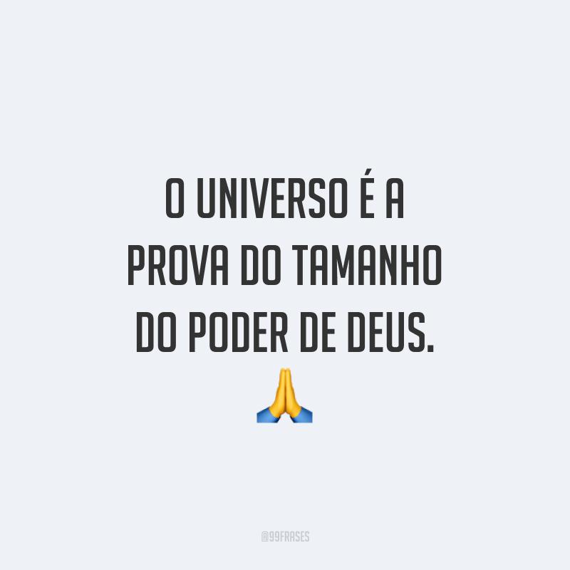 O universo é a prova do tamanho do poder de Deus