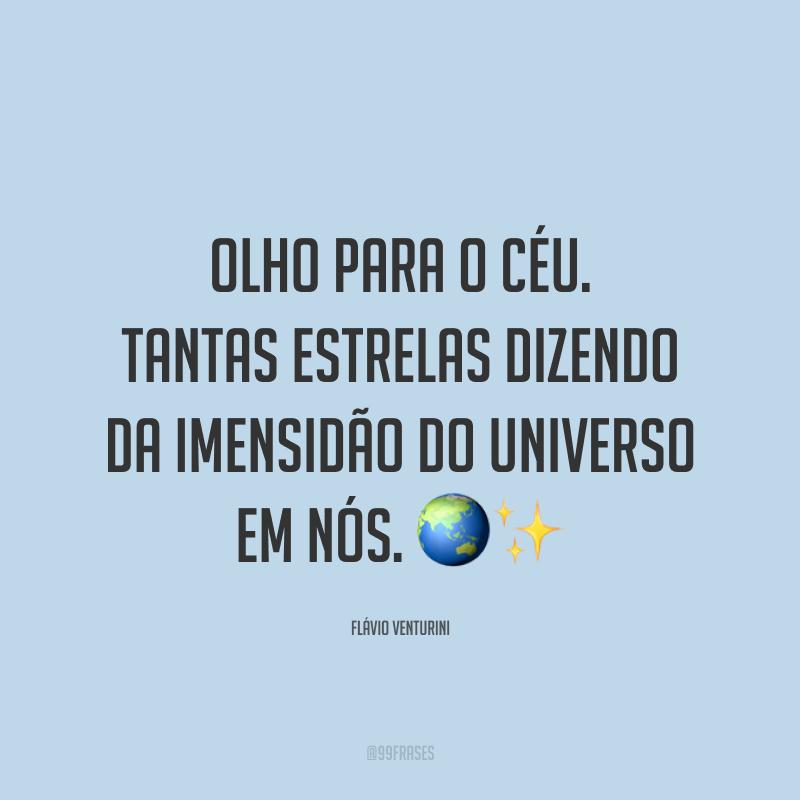 Olho para o céu. Tantas estrelas dizendo da imensidão do universo em nós. ?✨