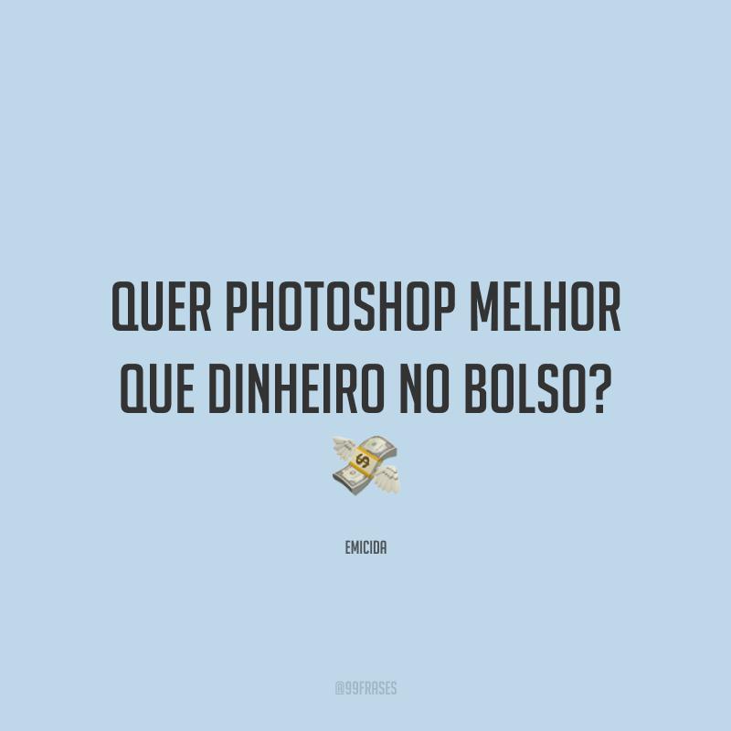 Quer Photoshop melhor que dinheiro no bolso? 💸