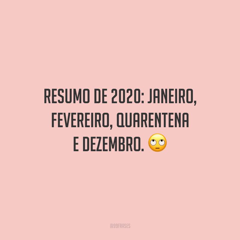 Resumo de 2020: janeiro, fevereiro, quarentena e dezembro.