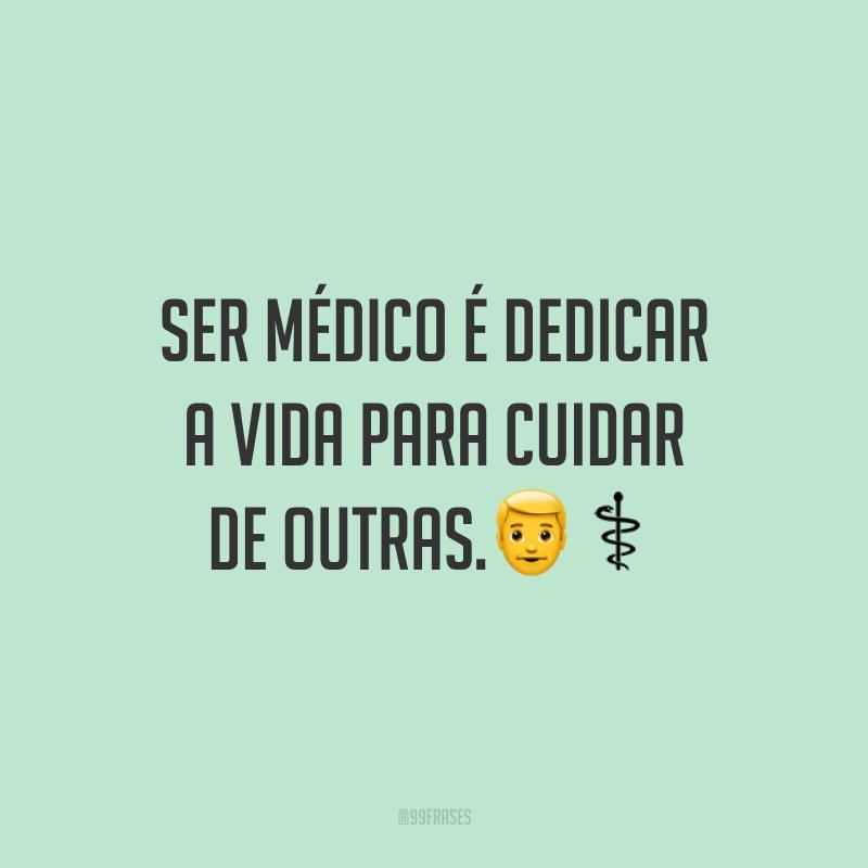 Ser médico é dedicar a vida para cuidar de outras.👨⚕️
