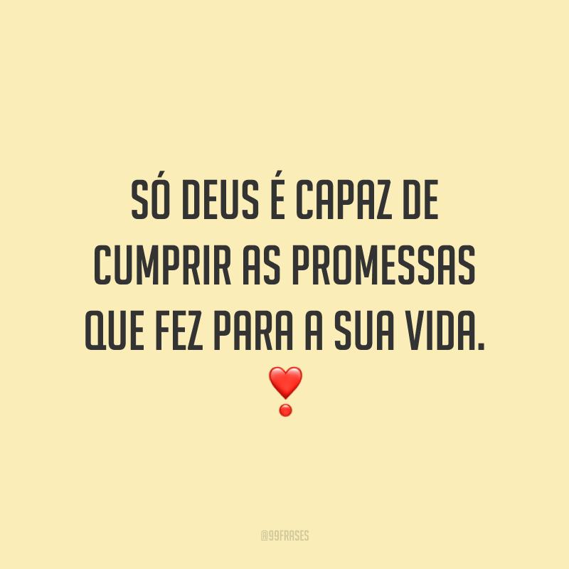 Só Deus é capaz de cumprir as promessas que fez para a sua vida. ❣️
