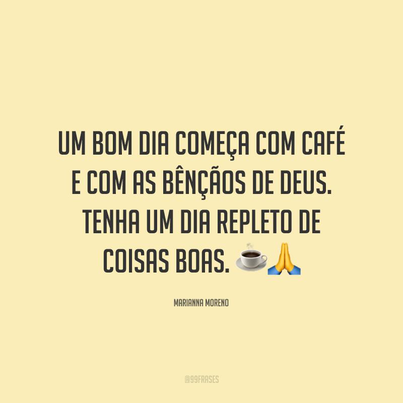 Um bom dia começa com café e com as bênçãos de Deus. Tenha um dia repleto de coisas boas. ☕🙏