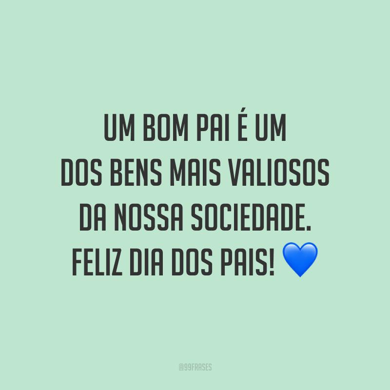 Um bom pai é um dos bens mais valiosos da nossa sociedade. Feliz Dia dos Pais! 💙