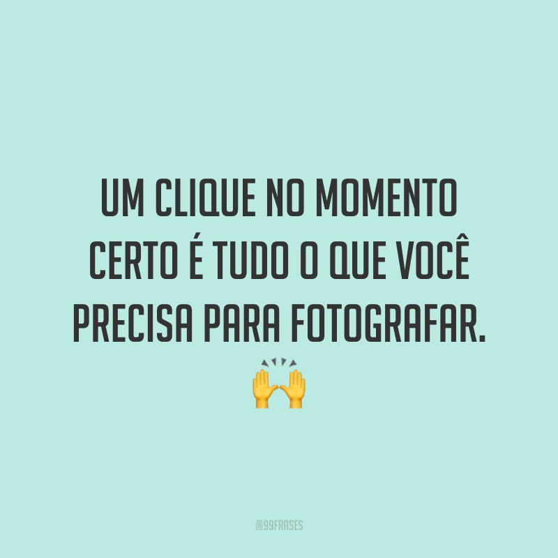 Um clique no momento certo é tudo o que você precisa para fotografar. 🙌