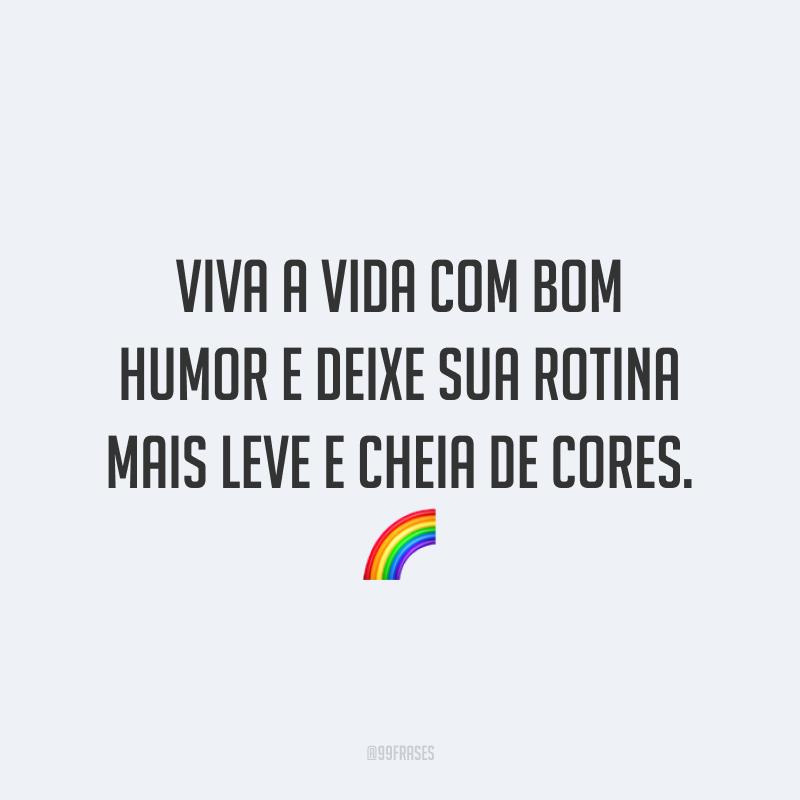 Viva a vida com bom humor e deixe sua rotina mais leve e cheia de cores. 🌈